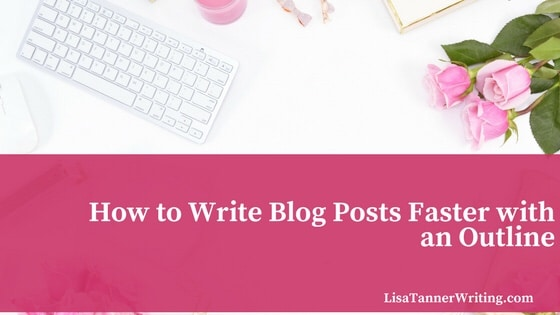 Saving Time By Outlining Blog Posts